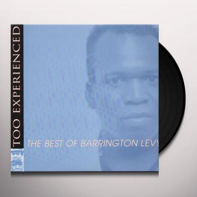 Barrington Levy TOO EXPERIENCED - BEST OF Vinyl Record