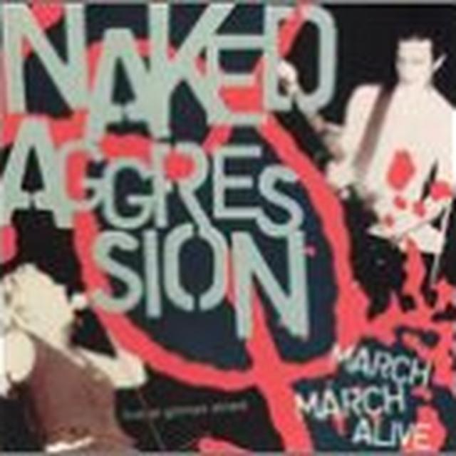 Naked Aggression MARCH MARCH ALIVE Vinyl Record