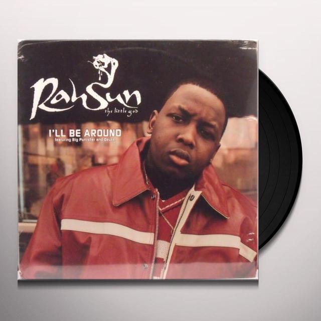 Rah Sun / Big Punisher / Deuce I'LL BE AROUND (X4) Vinyl Record