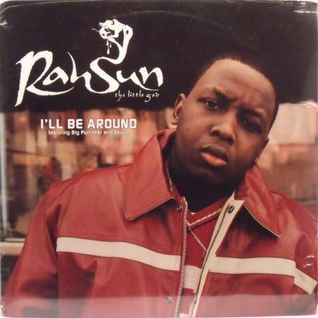 Rah Sun / Big Punisher / Deuce I'LL BE AROUND (X4) Vinyl Record