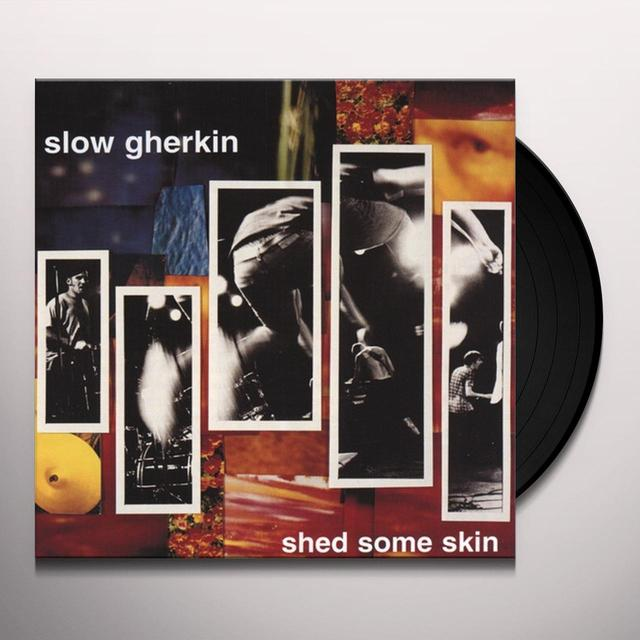 Slow Gherkin SHED SOME SKIN Vinyl Record