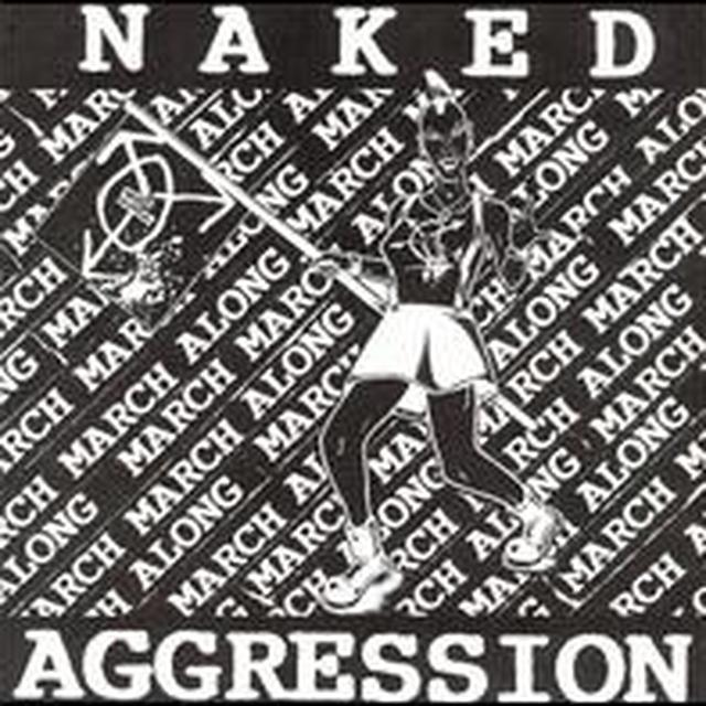 Naked Aggression MARCH MARCH ALONG Vinyl Record