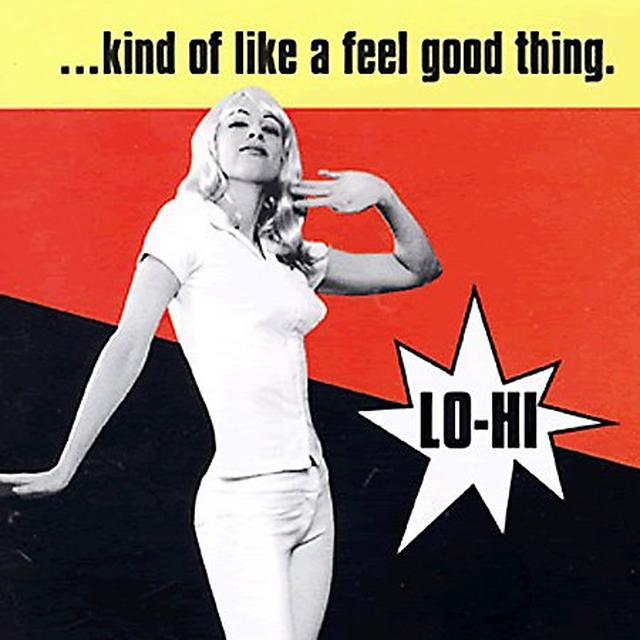 Lo-Hi KIND OF LIKE A FEEL GOOD THING Vinyl Record