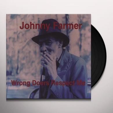 Johnny Farmer WRONG DOERS RESPECT ME Vinyl Record