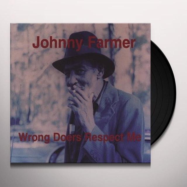 Johnny Farmer WRONG DOERS RESPECT ME Vinyl Record