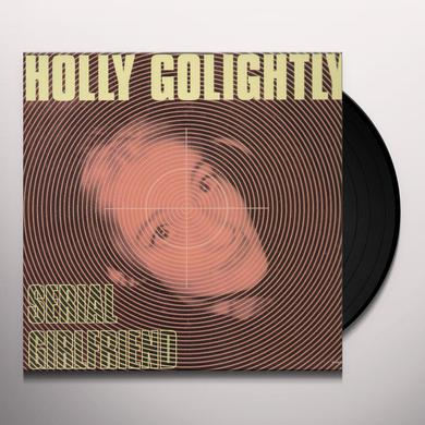 Holly Golightly SERIAL GIRLFRIEND Vinyl Record