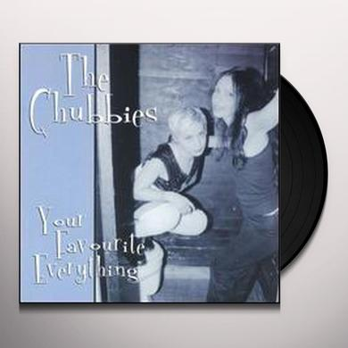 Chubbies YOUR FAVORITE EVERYTHING (EP) Vinyl Record