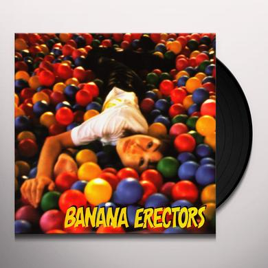 Banana Erectors FED UP WITH HIGH SCHOOL DAYS / DRAGGIN USA Vinyl Record