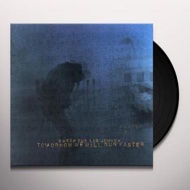 Sweep The Leg Johnny TOMORROW WE WILL RUN FASTER Vinyl Record