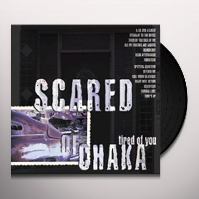 Scared Of Chaka TIRED OF YOU Vinyl Record