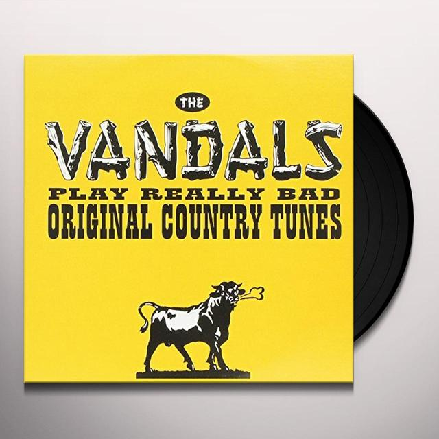 The Vandals  PLAY REALLY BAD ORIGINAL COUNTRY TUNES Vinyl Record