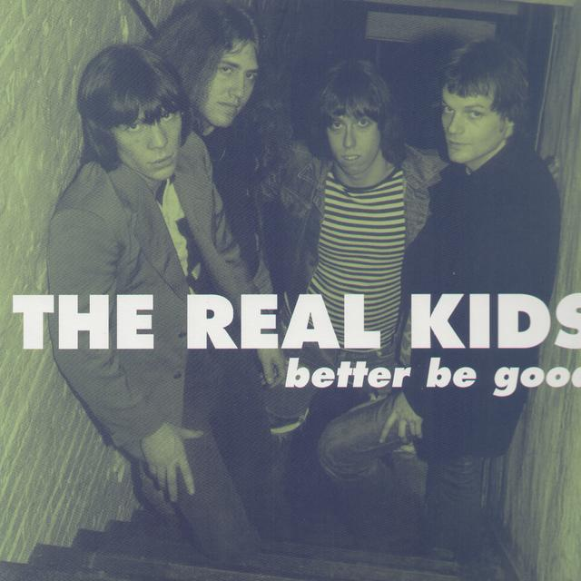 The Real Kids BETTER BE GOOD Vinyl Record