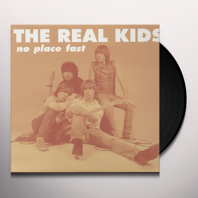 The Real Kids NO PLACE FAST Vinyl Record