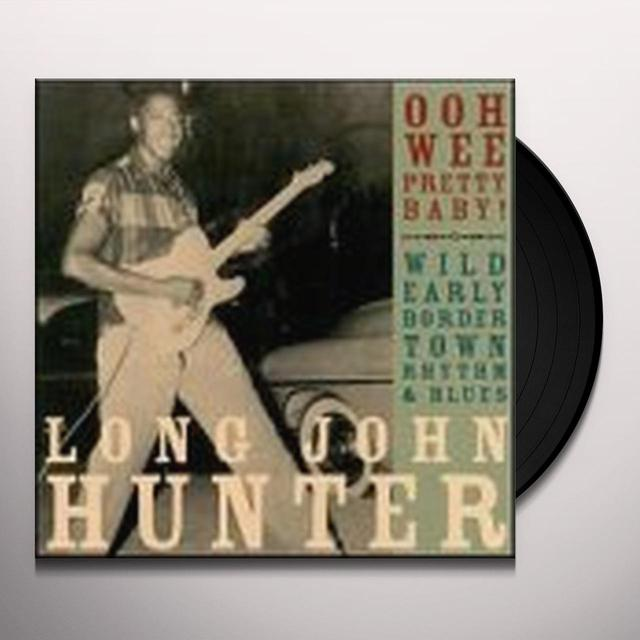 Long John Hunter OOH WEE PRETTY BABY Vinyl Record