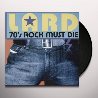 Lard 70'S ROCK MUST DIE Vinyl Record