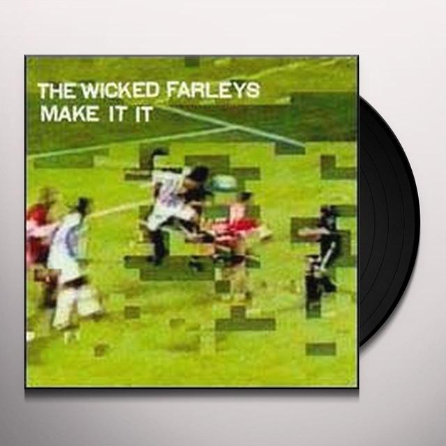 Wicked Farleys MAKE IT IT Vinyl Record
