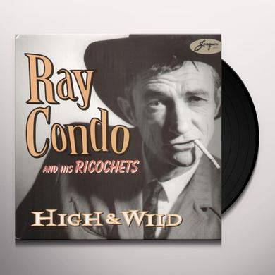 Ray Condo & Ricochets HIGH & WILD Vinyl Record