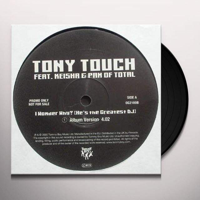Tony Touch I WONDER WHY HE'S THE GREATEST DJ Vinyl Record