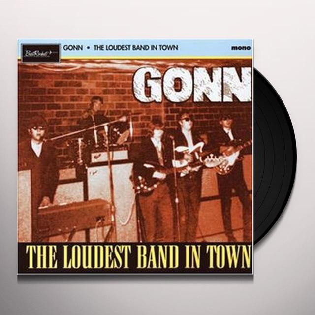 Gonn LOUDEST AND IN TOWN Vinyl Record