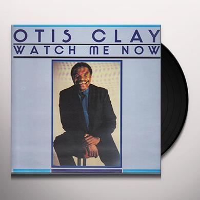 Otis Clay WATCH ME NOW Vinyl Record