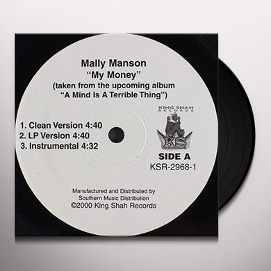 Manson Mally MY MONEY B/W ANYBODY CAN GET IT Vinyl Record