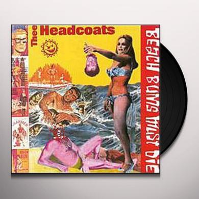 Thee Headcoats BEACH BUMS MUST DIE Vinyl Record