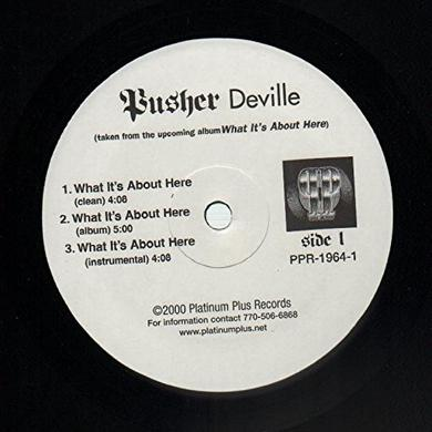 Pusher Deville WHAT IT'S ABOUT HERE Vinyl Record