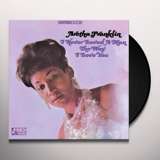 Aretha Franklin I NEVER LOVED A MAN (THE WAY I LOVE YOU) Vinyl Record