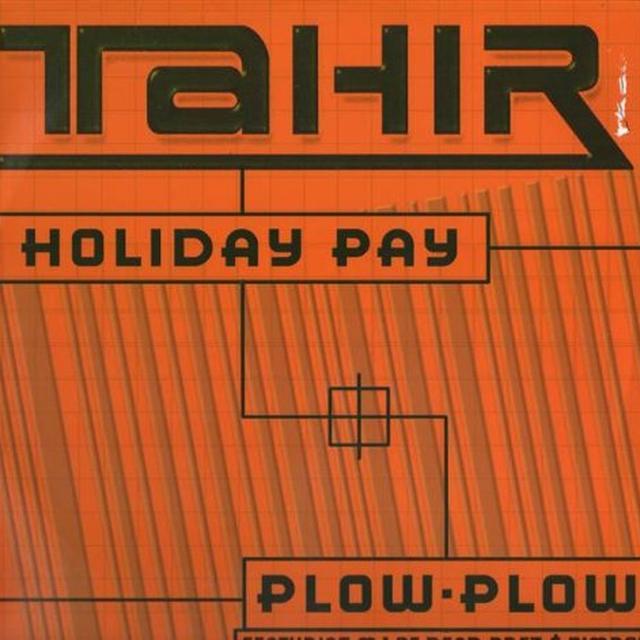 Tahir HOLIDAY PAY / PLOW PLOW Vinyl Record
