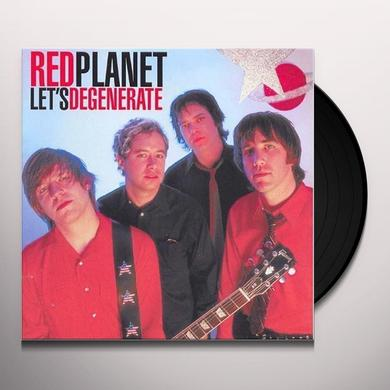 Red Planet LET'S DEGENERATE Vinyl Record