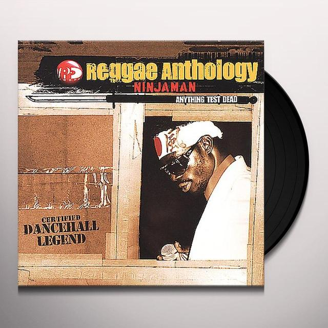 Ninjaman REGGAE ANTHOLOGY: ANYTHING TEST DEAD Vinyl Record