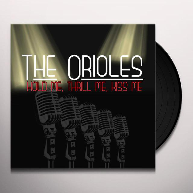 Orioles HOLD ME THRILL ME KISS ME Vinyl Record