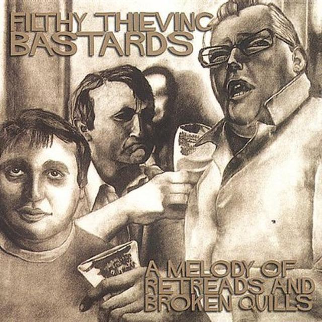 Filthy Thieving Bastards MELODY OF RETREADS & BROKEN QUILLS Vinyl Record