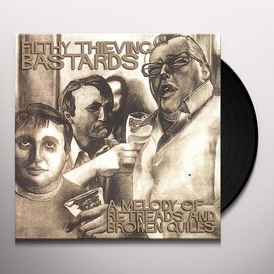 Filthy Thieving Bastards MELODY OF RETREADS & BROKEN QUILLS Vinyl Record