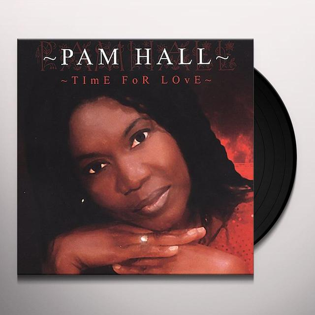 Pam Hall TIME FOR LOVE (Vinyl)