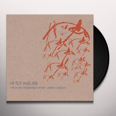 Fly Pan Am CEUX QUI INVENTENT N'ONT JAMAIS VACU Vinyl Record