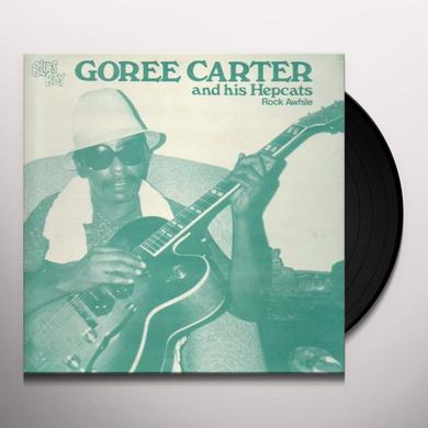 Goree Carter ROCK AWHILE Vinyl Record