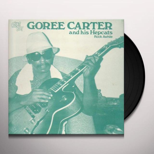 Goree Carter ROCK AWHILE Vinyl Record