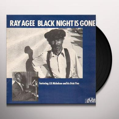 Ray Agee BLACK NIGHT IS GONE Vinyl Record