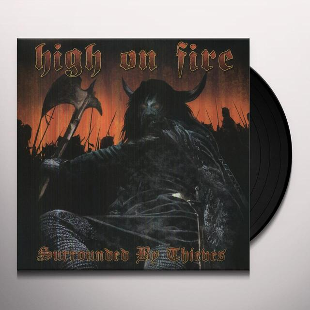 High On Fire SURROUNDED BY THIEVES Vinyl Record