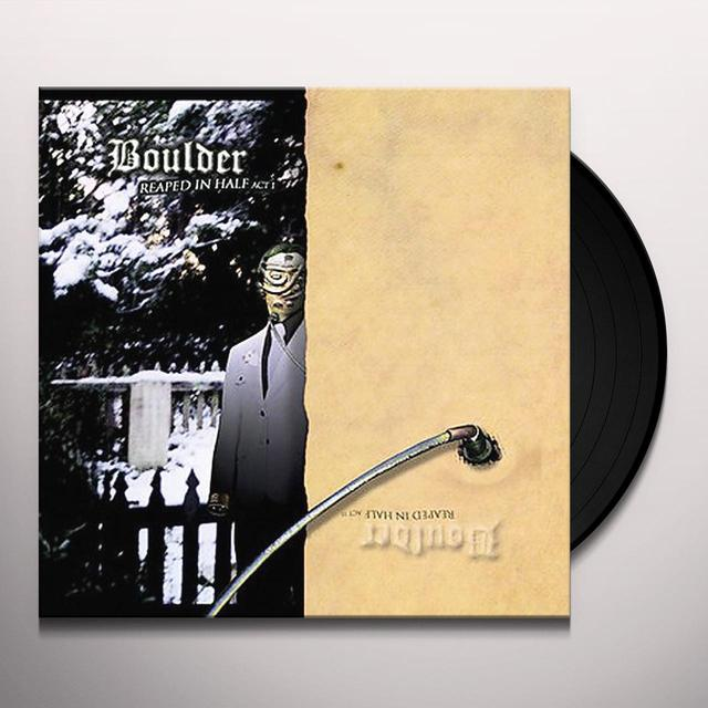 Boulder REAPED IN HALF: ACTS 1&2 Vinyl Record