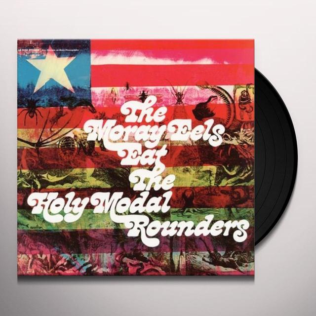 MORAY EELS EAT THE HOLY MODAL ROUNDERS Vinyl Record
