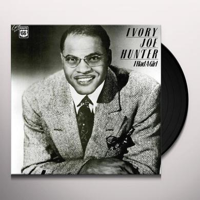 Ivory Joe Hunter I HAD A GIRL Vinyl Record