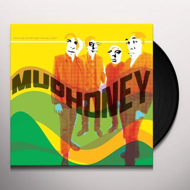 Mudhoney SINCE WE'VE BECOME TRANSLUCENT Vinyl Record