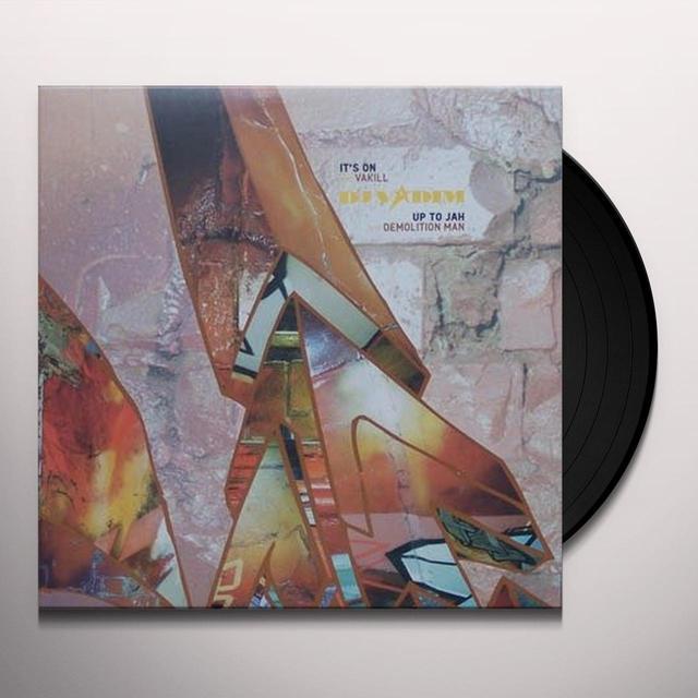 Dj Vadim / Vakill / Demolition Man IT'S ON (X3) / UP TO JAH (X3) Vinyl Record