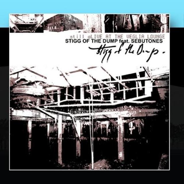 Stigg Of The Dump STILL ALIVE AT THE VEGLIA LOUNGE Vinyl Record