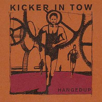 Hangedup KICKER IN TOW Vinyl Record