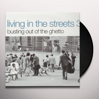 LIVING IN THE STREETS 3: BUSTING OUT OF THE GHETTO Vinyl Record