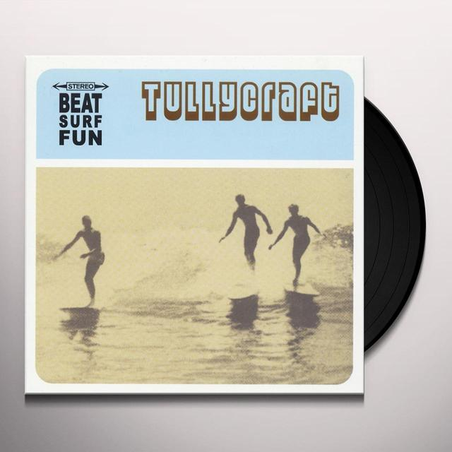 Tullycraft BEAT SURF FUN (Vinyl)