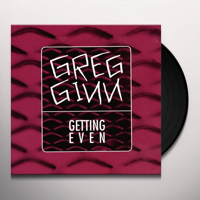 Greg Ginn GETTING EVEN Vinyl Record